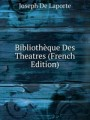 Bibliothque Des Theatres (French Edition)